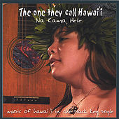 The One They Call Hawaii by Na Kama Hele