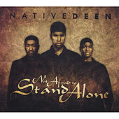 Not Afraid to Stand Alone by Native Deen