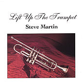Lift Up the Trumpet by Steve Martin
