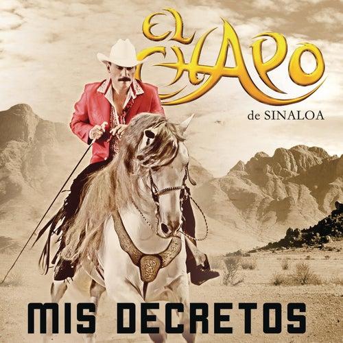 Mis Decretos by El Chapo De Sinaloa