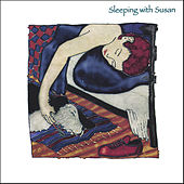 Sleeping With Susan by The Sleeping