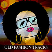 Old Fashion Tracks, Vol. 1 by Various Artists