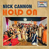 Hold On by Nick Cannon