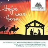 Hope Was Born by Westlands Mannenkoor