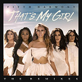 That's My Girl (Remixes) by Fifth Harmony