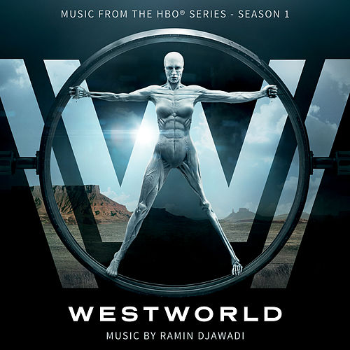 Westworld: Season 1 (Music from the HBO® Series) by Ramin Djawadi