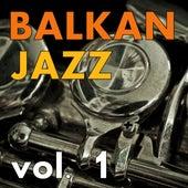 Balkan Jazz Vol.1 by Various Artists