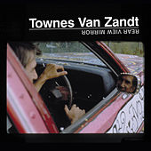 Rear View Mirror by Townes Van Zandt