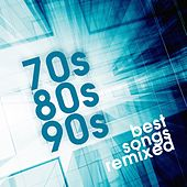 70S 80S 90S Best Songs Remixed by Various Artists