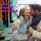 Goin' Out of My Head - '60s Revisited by Various Artists
