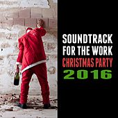 Soundtrack for the Work Christmas Party 2016 by Various Artists