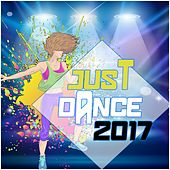 Just Dance 2017 by Various Artists