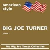 The Big Joe Turner Collection (volume 1) by Big Joe Turner