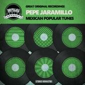 Mexican Popular Tunes by Pepe Jaramillo