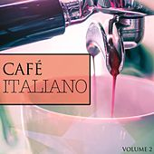 Cafe Italiano, Vol. 2 (Super Popular Coffee Shop Music) by Various Artists