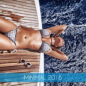 Minimal 2016 by Various Artists