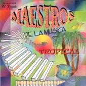 Maestros de la Musica Tropical by Various Artists