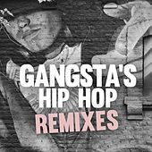 Gangsta's Hip Hop Remixes by Various Artists