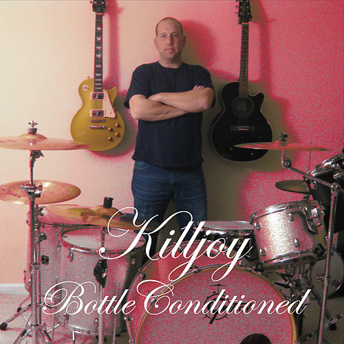 Bottle Conditioned by KillJoy