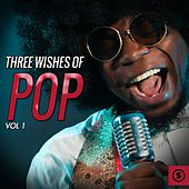 Three Wishes of Pop, Vol. 1 by Various Artists