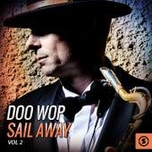 Doo Wop Sail Away, Vol. 2 by Various Artists