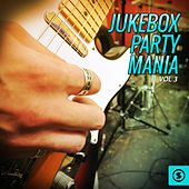 Jukebox Party Mania, Vol. 3 by Various Artists