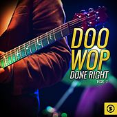 Doo Wop Done Right, Vol. 1 by Various Artists