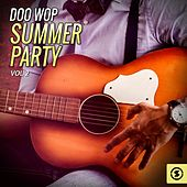 Doo Wop Summer Party, Vol. 2 by Various Artists