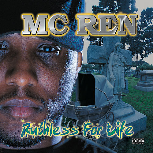Ruthless For Life by MC Ren
