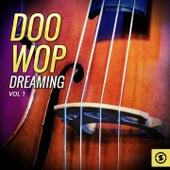 Doo Wop Dreaming, Vol. 1 by Various Artists