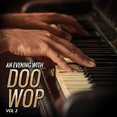 An Evening With Doo Wop, Vol. 2 by Various Artists