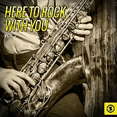 Here to Rock with You, Vol. 2 by Various Artists