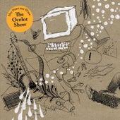 The Ocelot Show by Der Nino Aus Wien