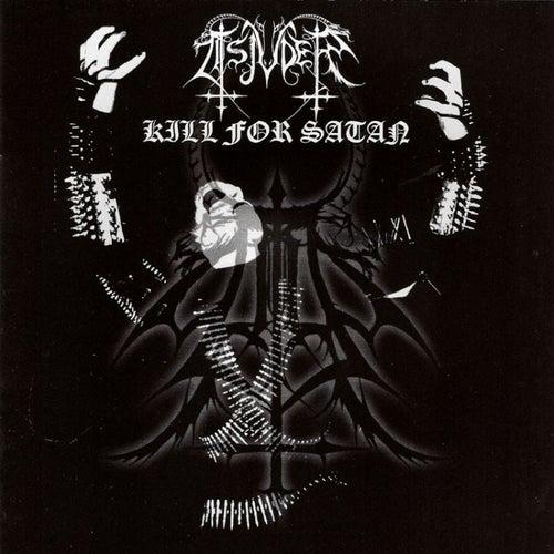 Kill for Satan by Tsjuder