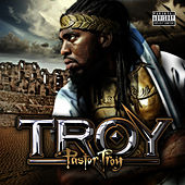 T.R.O.Y. by Pastor Troy