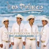 Con Fuego En Tu Piel...100% Duranguense Light by Los Primos De Durango