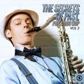 The Secrets of Past, Pop & Doo Wop, Vol. 3 by Various Artists