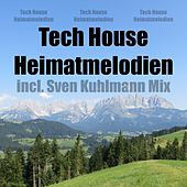 Tech House Heimatmelodien (Incl. Sven Kuhlmann Mix) by Various Artists