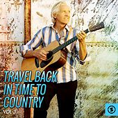 Travel Back in Time to Country, Vol. 3 by Various Artists