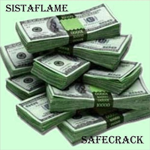 Safecrack by Sista Flame