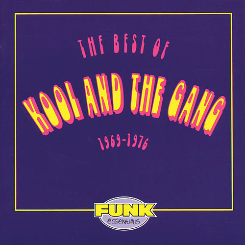 The Best Of Kool & The Gang (1969-1976) by Kool & the Gang