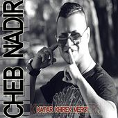 Katar Khirek merci by Cheb Nadir