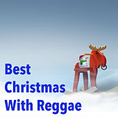 Best Christmas With Reggae by Various Artists