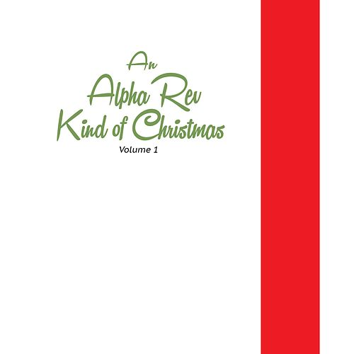 An Alpha Rev Kind of Christmas by Alpha Rev