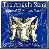 The Angels Sang Christmas Choral Music by Various Artists