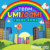 Team Umizoomi Theme Song by Imitator Tots