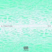 X-Traction 15.2 (15 Years of Electronic Music Selected by Marc Ayats) by Various Artists