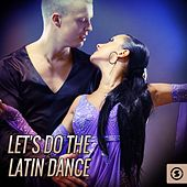 Let's Do The Latin Dance by Various Artists