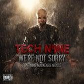 We're Not Sorry - Single by Tech N9ne