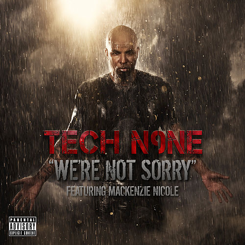 We're Not Sorry - Single by Tech N9ne
